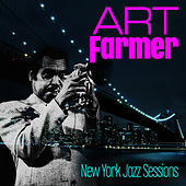 New York Jazz Sessions by Art Farmer