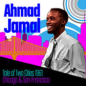 Tale Of Two Cities, 1961: Chicago & San Francisco by Ahmad Jamal