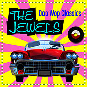 Doo Wop Classics by The Jewels