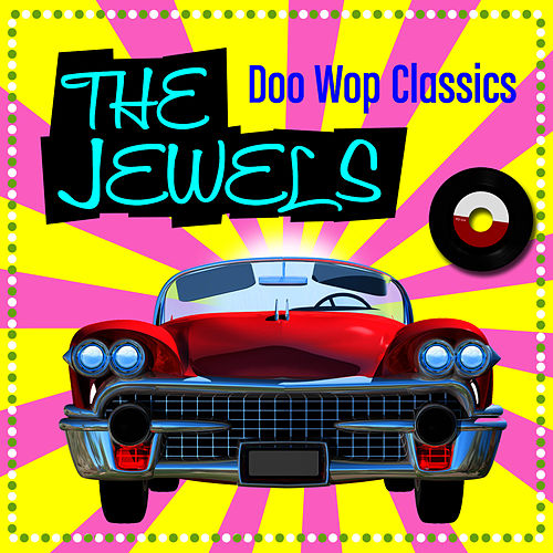 Play & Download Doo Wop Classics by The Jewels | Napster