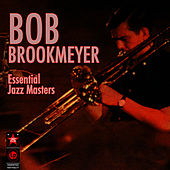 Essential Jazz Masters by Bob Brookmeyer
