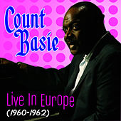 Play & Download Live In Europe (1960-1962) by Count Basie | Napster