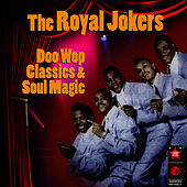 Doo Wop Classics & Soul Magic by The Royal Jokers
