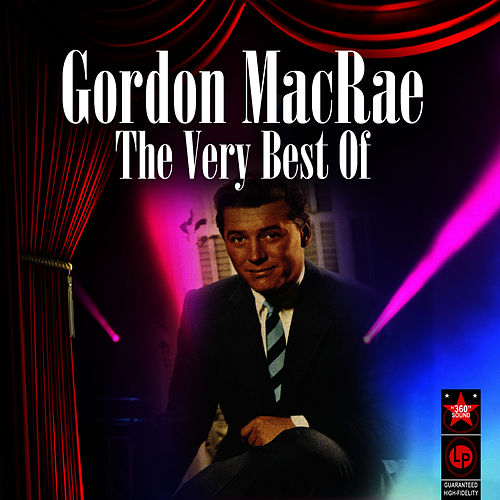 Play & Download The Very Best Of by Gordon MacRae | Napster