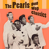 Play & Download Doo Wop Classics by The Pearls | Napster