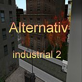 Play & Download Alternativ - Industrial Vol. 2 by Various Artists | Napster