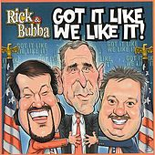 Got It Like We Like It by Rick & Bubba