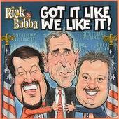 Play & Download Got It Like We Like It by Rick & Bubba | Napster