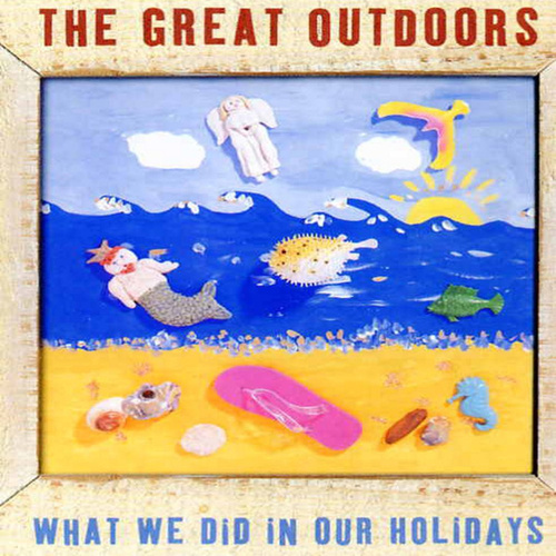 Play & Download What We Did In Our Holidays by Great Outdoors | Napster