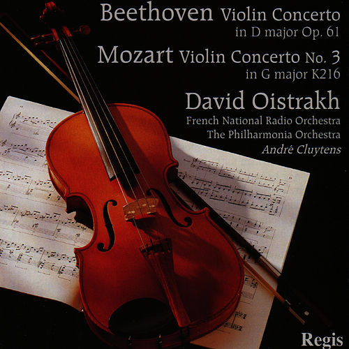 Mozart: Violin Concerto No. 3 - Beethoven: Violin Concerto in D Major by David Oistrakh