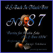 Play & Download Bach In Musical Box 87 / Partita for Violin Solo No.2 Bwv 1004 by Shinji Ishihara | Napster