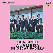Play & Download Cara Bonita by Conjunto Alameda de Oscar Padilla | Napster