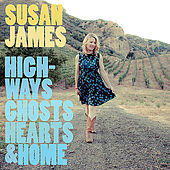 Play & Download Highways, Ghosts, Hearts & Home by Susan James | Napster