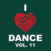 Play & Download I Love Dance Vol. 11 by Various Artists | Napster