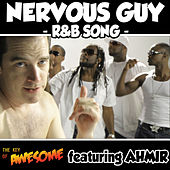 Nervous Guy R&B Song - Single by The Key of Awesome