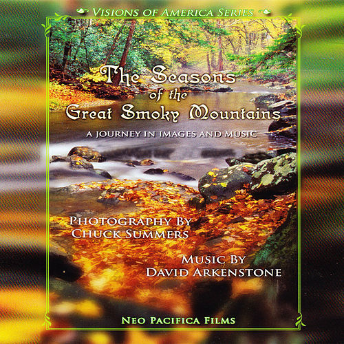 Play & Download The Seasons Of The Great Smoky Mountains by David Arkenstone | Napster