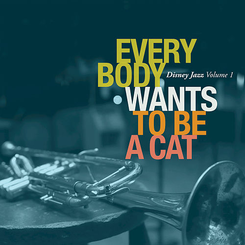 Play & Download Disney Jazz Volume I: Everybody Wants To Be A Cat by Various Artists | Napster
