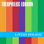 Play & Download Lovers Holiday by Theophilus London | Napster