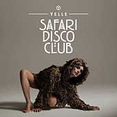 Play & Download Safari Disco Club by Yelle | Napster
