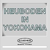 Play & Download Heuboden in Yokohama by Various Artists | Napster