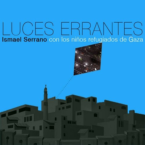 Luces errantes - Ismael Serrano con los niños refugiados de Gaza by Ismael Serrano