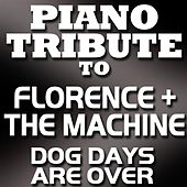 Dog Days Are Over - Single by Piano Tribute Players