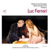 Madame de Shanghai by Luc Ferrari