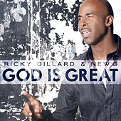 God Is Great by Ricky Dillard