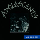 Play & Download Live 1981 and 1986 by Adolescents | Napster