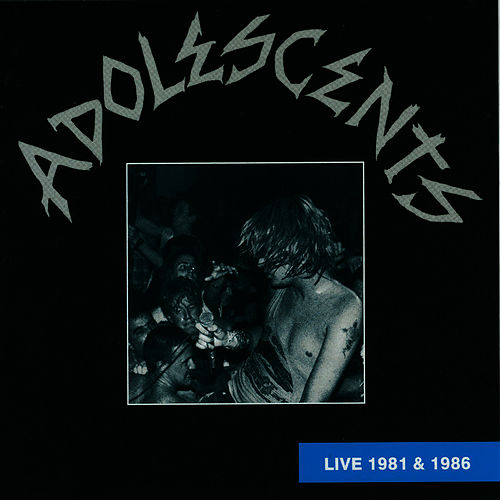 Live 1981 and 1986 by Adolescents