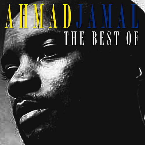 Play & Download The Best Of by Ahmad Jamal | Napster