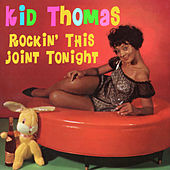 Play & Download Rockin' This Joint Tonight by Kid Thomas | Napster