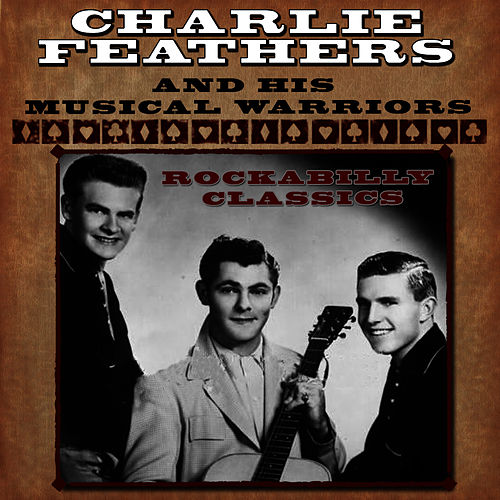 Rockabilly Classics by Charlie Feathers