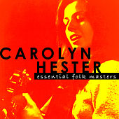 Essential Folk Masters by Carolyn Hester