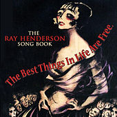 The Best Things In Life Are Free - The Ray Henderson Songbook by Various Artists