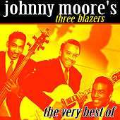 Play & Download The Very Best Of by Johnny Moore's Three Blazers | Napster