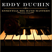 Play & Download Essential Big Band Masters (1938-1941) by Eddy Duchin | Napster