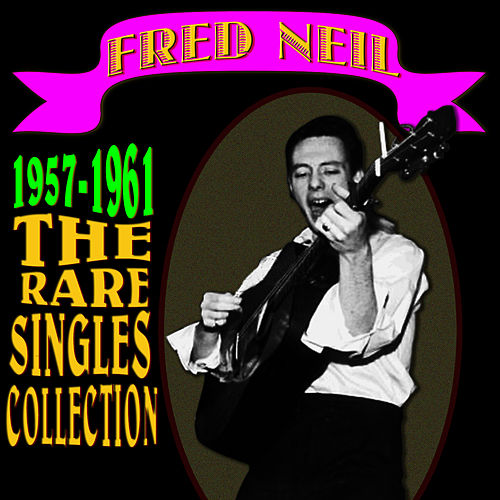 Play & Download 1957-1961 (The Rare Singles Collection) by Fred Neil | Napster