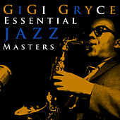 Play & Download Essential Jazz Masters by Gigi Gryce | Napster