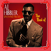Play & Download Unchained Melody - The Best Of by Al Hibbler | Napster