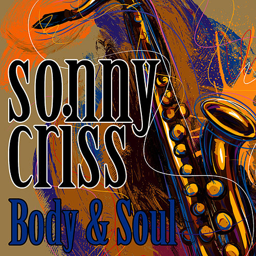 Play & Download Body & Soul by Sonny Criss | Napster