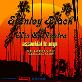Play & Download Essential Lounge - The Greatest Collection by Stanley Black | Napster