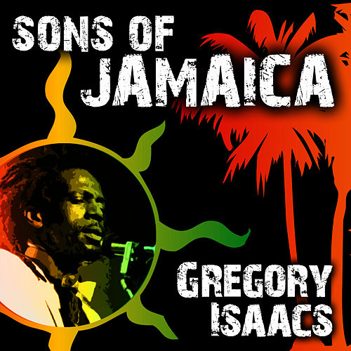 Play & Download Sons of Jamaica by Gregory Isaacs | Napster
