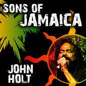 Sons of Jamaica by John Holt