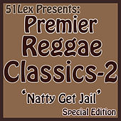 Play & Download 51Lex Presents Premier Reggae Classics - Natty Get Jail by Various Artists | Napster