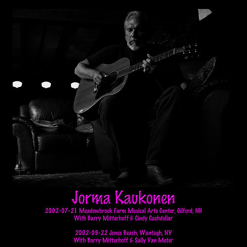 Play & Download 2002-07-21 Gilford, NH & 2002-09-22 Wantagh, NY by Jorma Kaukonen | Napster