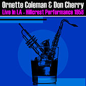 Play & Download Live In LA - Hillcrest Performance 1958 by Ornette Coleman | Napster