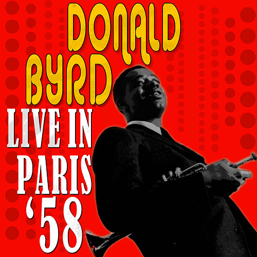 Play & Download Live In Paris '58 by Donald Byrd | Napster