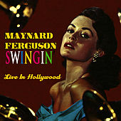 Swingin' Live In Hollywood by Maynard Ferguson