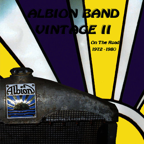 Play & Download Albion Band Vintage II On The Road 1972-1980 by The Albion Band | Napster